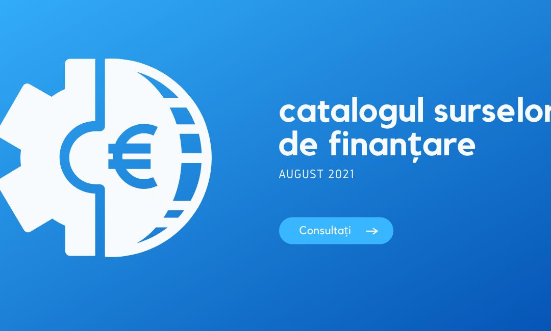 Catalogul surselor de finanțare societăți comerciale – august 2021